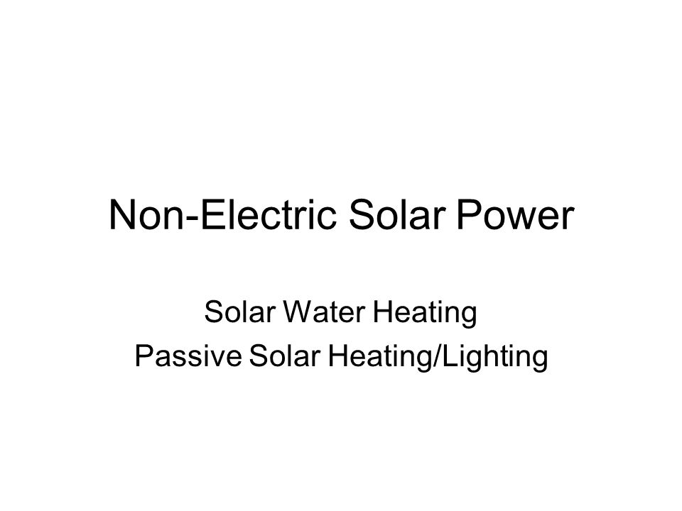 Non-Electric Solar Power