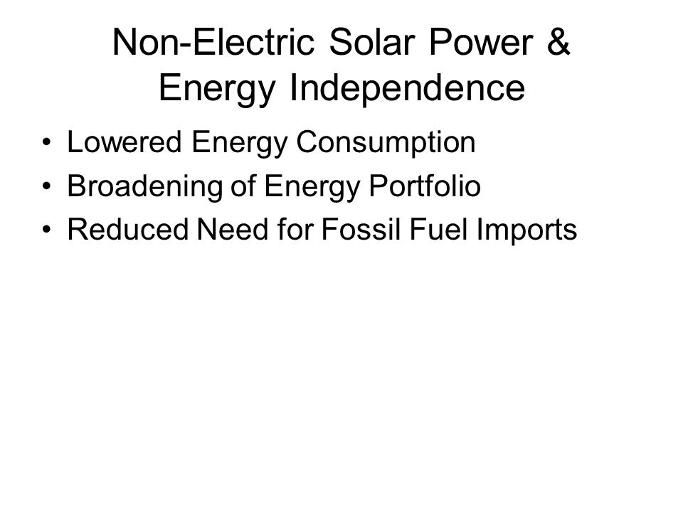 Non-Electric Solar Power & Energy Independence