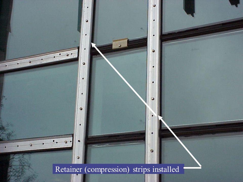 Retainer (compression) strips installed