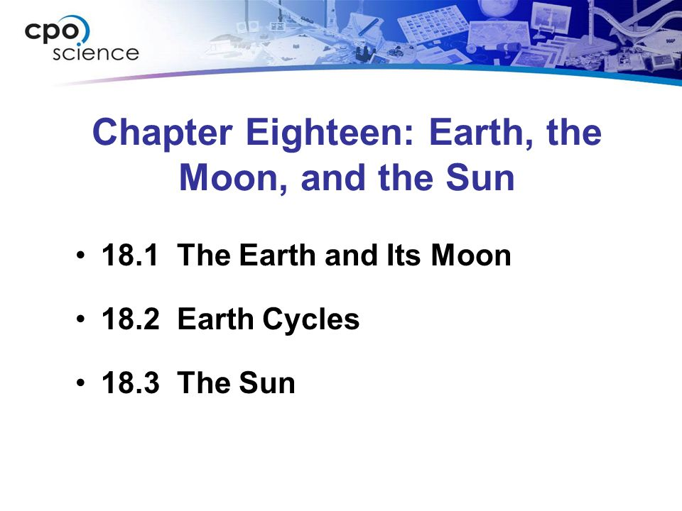 Chapter Eighteen: Earth, the Moon, and the Sun