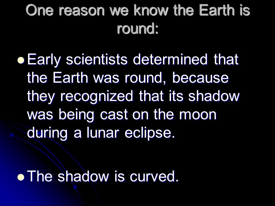 One reason we know the Earth is round: