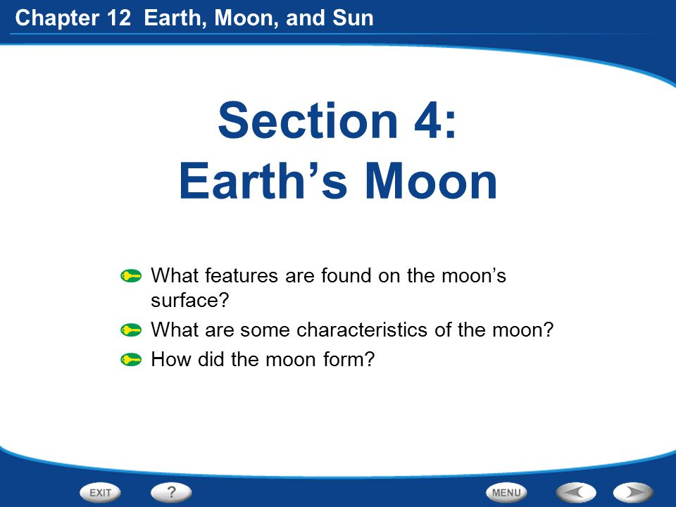 Section 4: Earth's Moon What features are found on the moon's surface