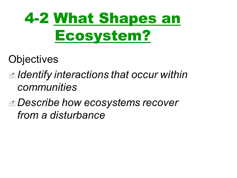4-2 What Shapes an Ecosystem