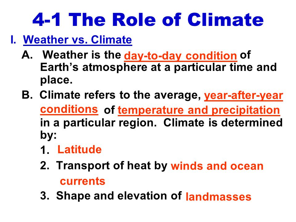 4-1 The Role of Climate I. Weather vs. Climate