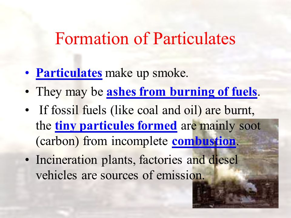 Formation of Particulates