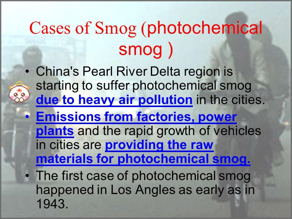 Cases of Smog (photochemical smog )