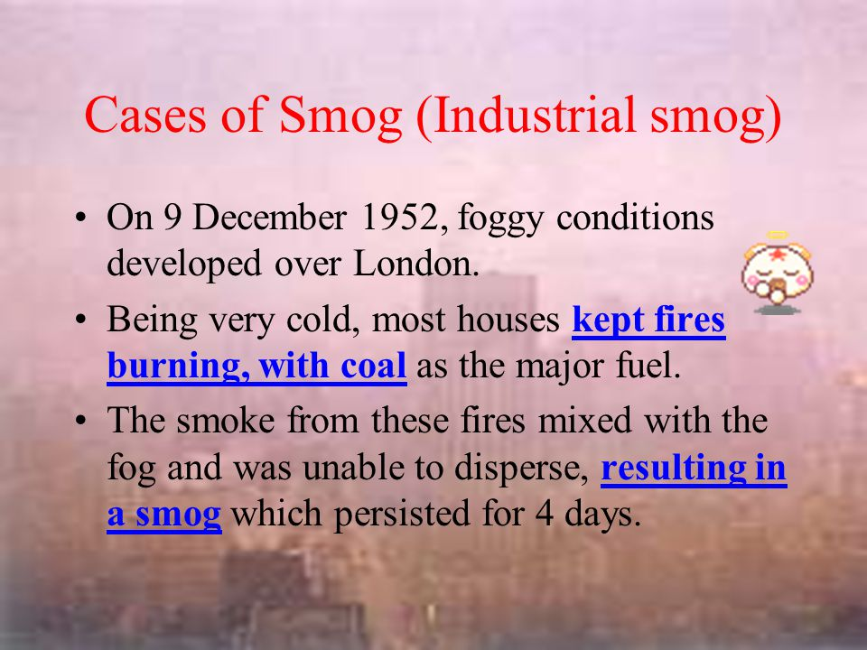 Cases of Smog (Industrial smog)