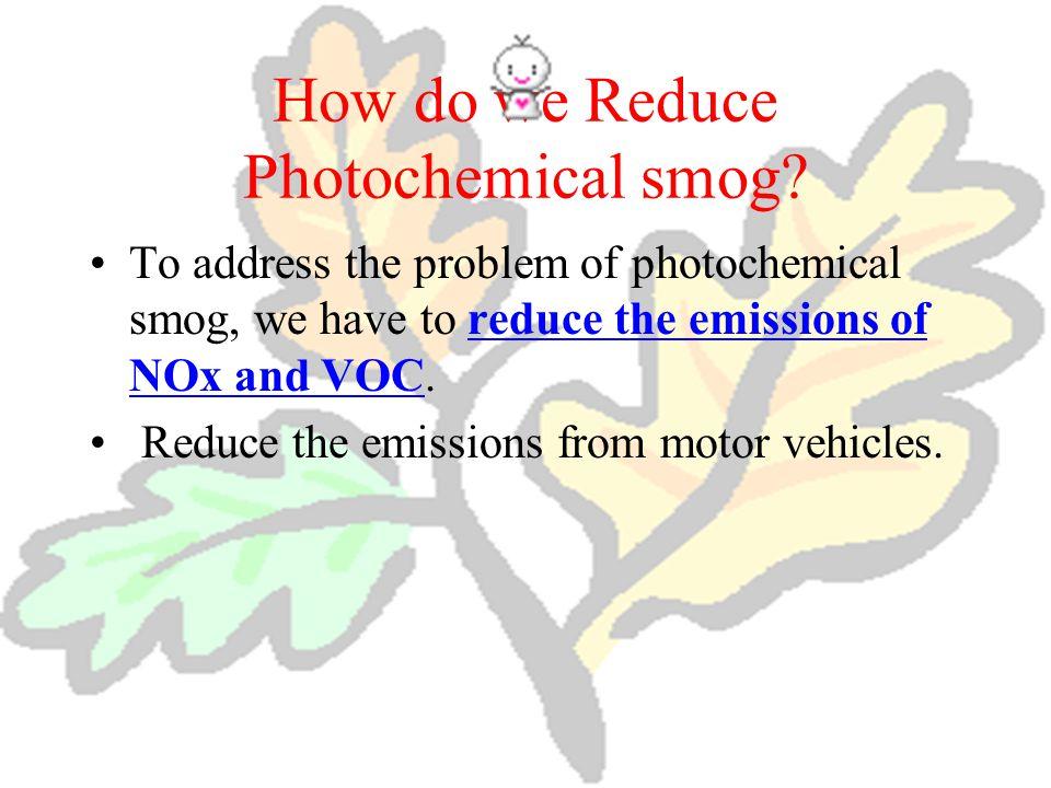 How do we Reduce Photochemical smog