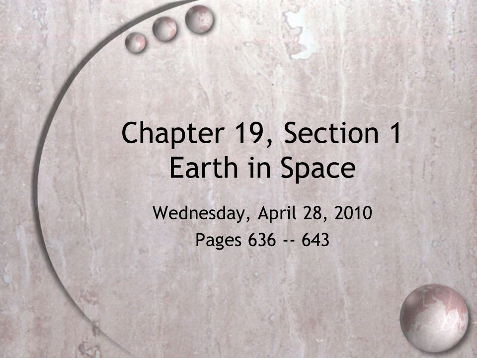 Chapter 19, Section 1 Earth in Space