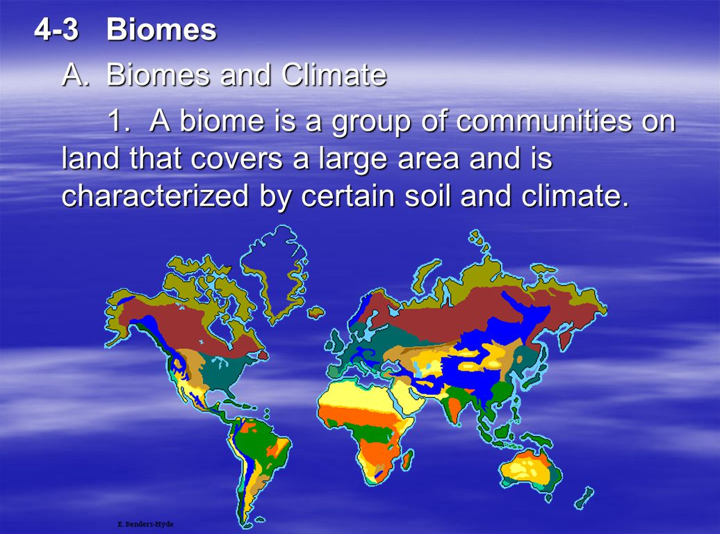 4-3 Biomes A. Biomes and Climate.