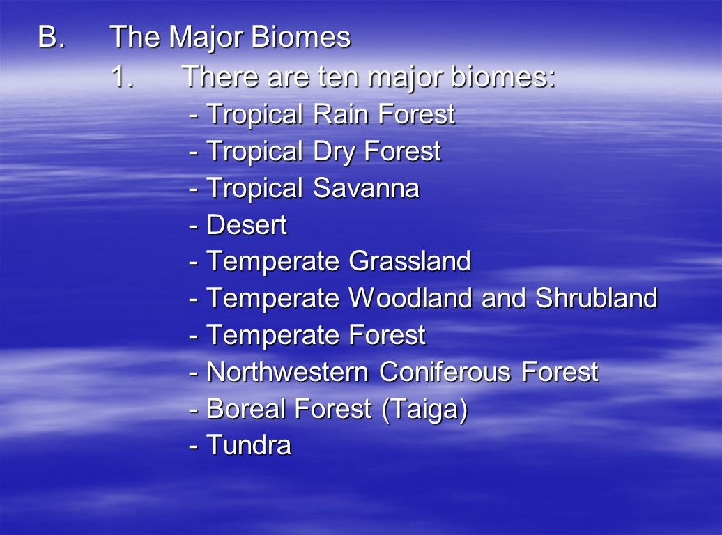 1. There are ten major biomes: