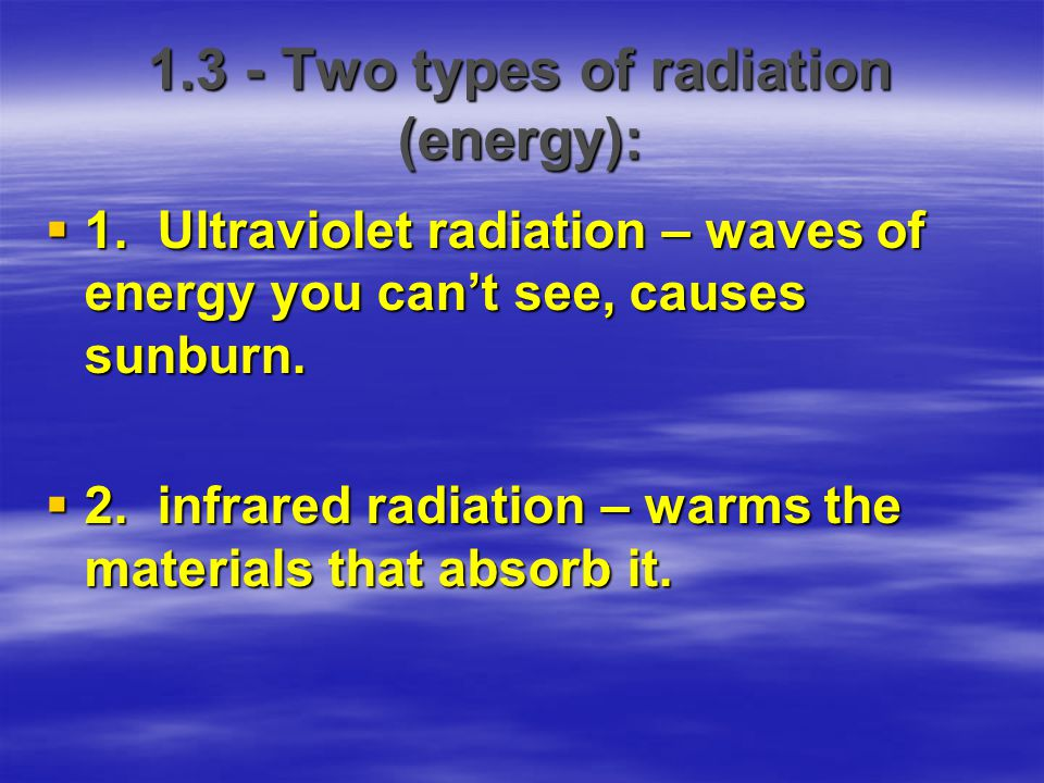 1.3 - Two types of radiation (energy):
