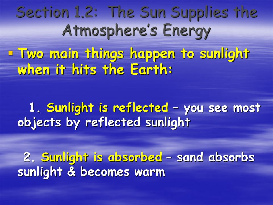 Section 1.2: The Sun Supplies the Atmosphere's Energy