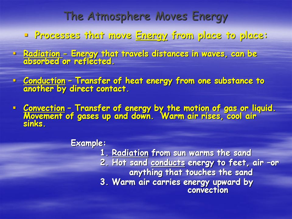 The Atmosphere Moves Energy