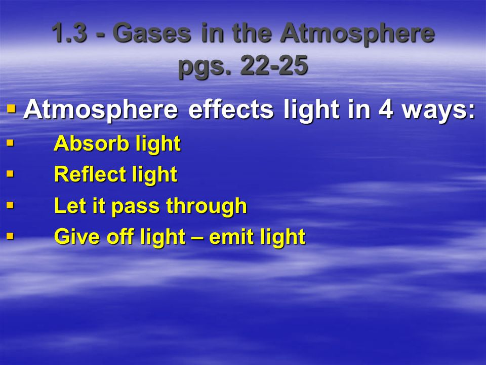 1.3 - Gases in the Atmosphere pgs. 22-25