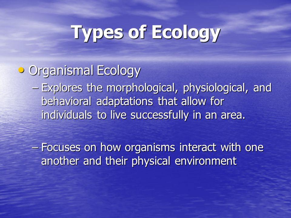 Types of Ecology Organismal Ecology