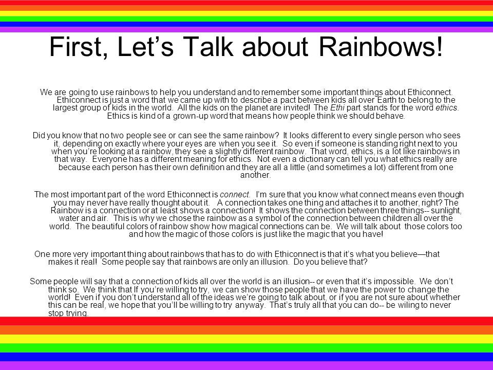 First, Let's Talk about Rainbows!