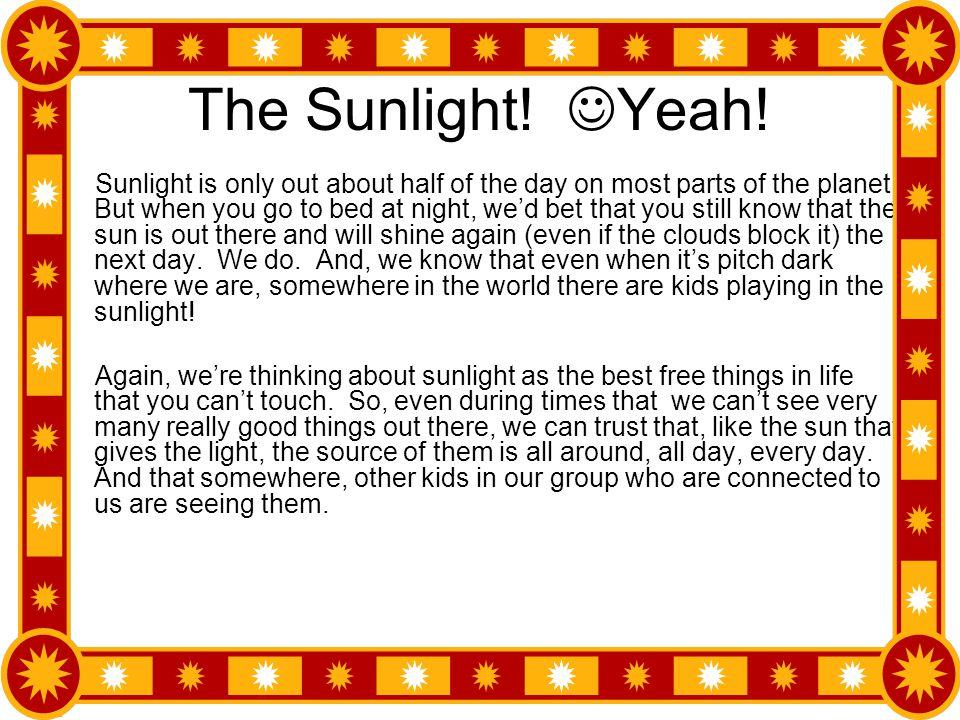 The Sunlight! Yeah!