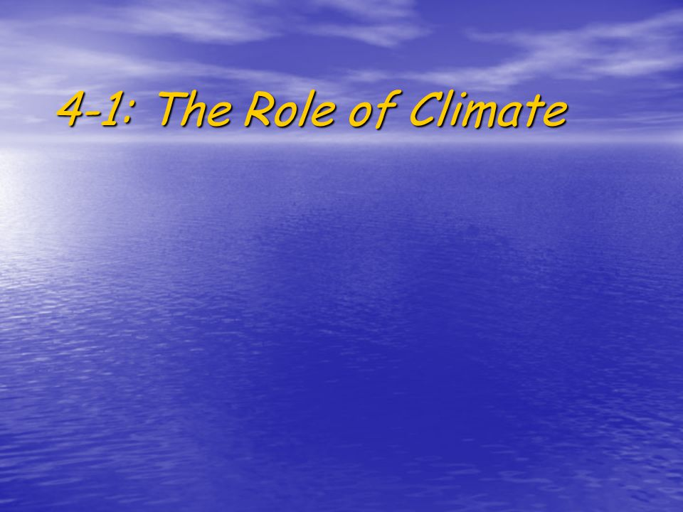 4-1: The Role of Climate