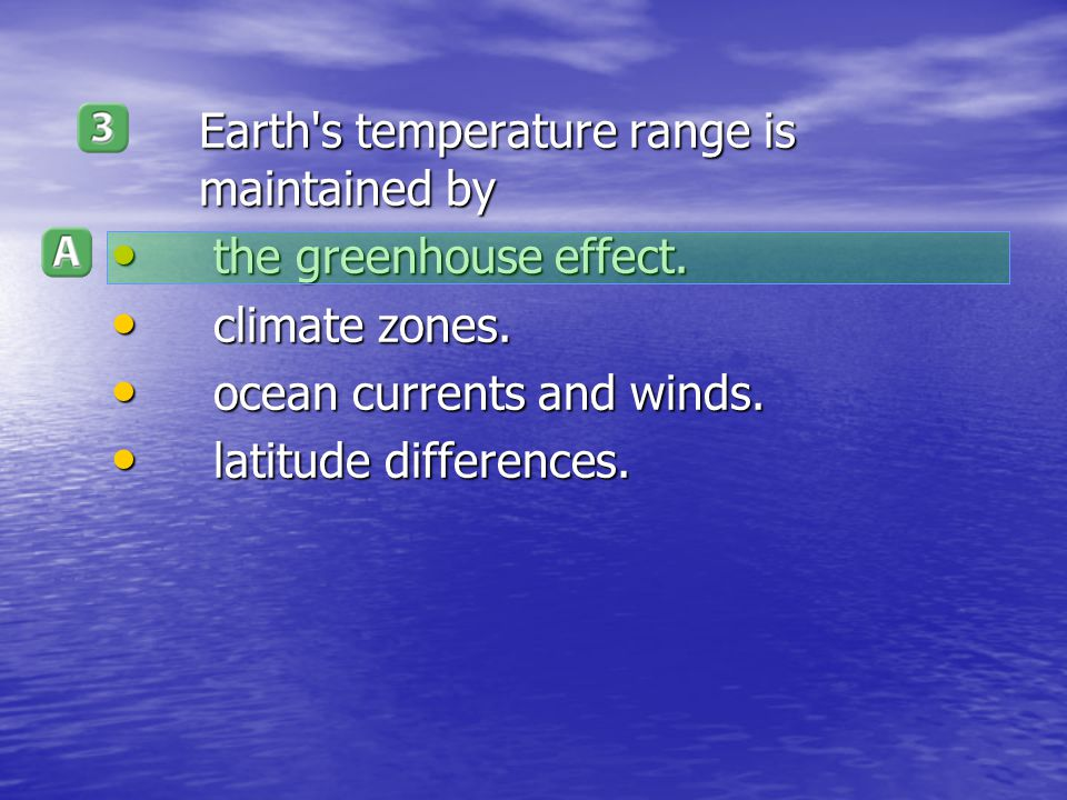 Earth s temperature range is maintained by