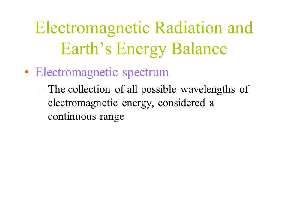 Electromagnetic Radiation and Earth's Energy Balance