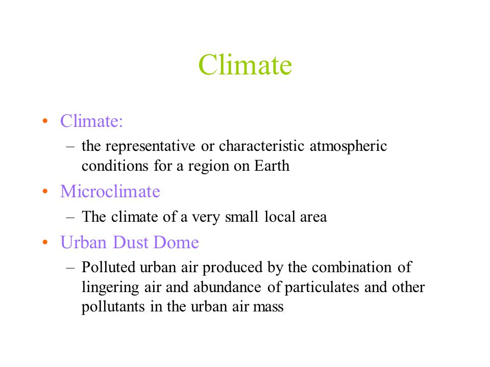 Climate Climate: Microclimate Urban Dust Dome