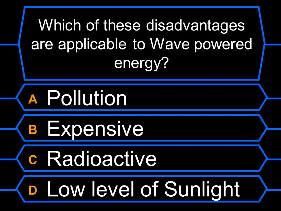 Which of these disadvantages are applicable to Wave powered energy