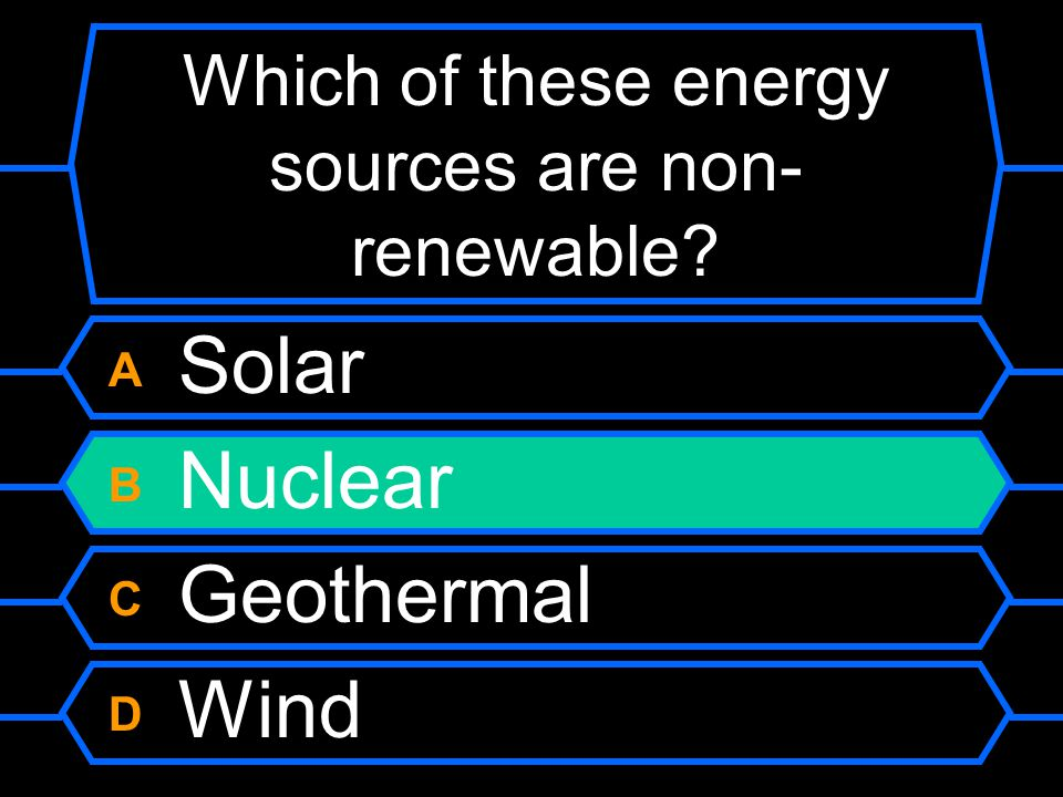 Which of these energy sources are non-renewable