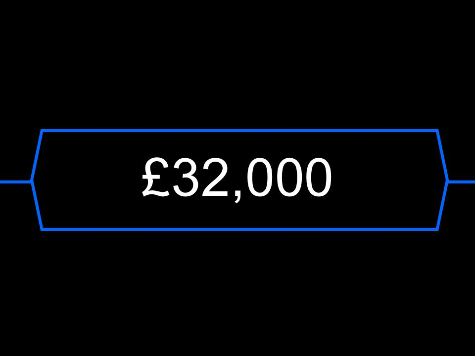 £32,000