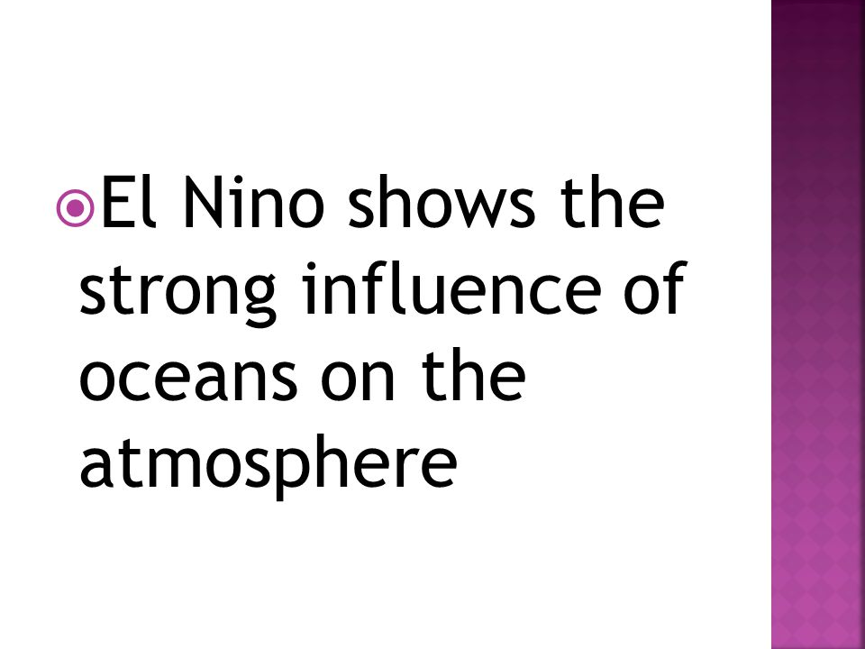 El Nino shows the strong influence of oceans on the atmosphere