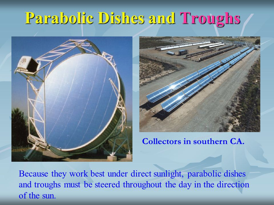 Parabolic Dishes and Troughs