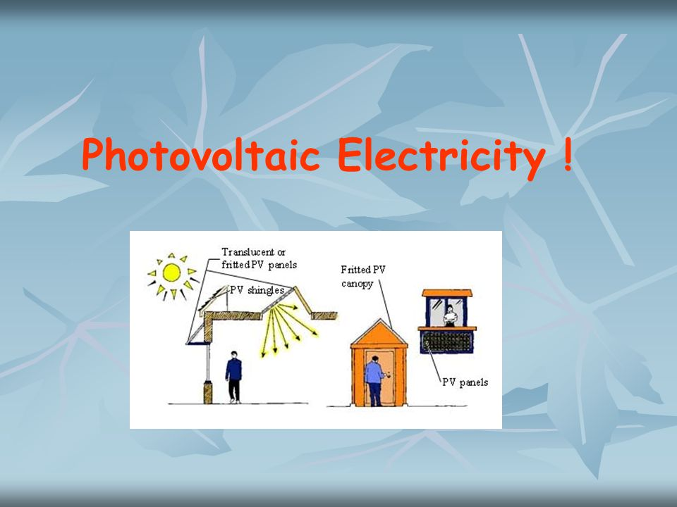 Photovoltaic Electricity !