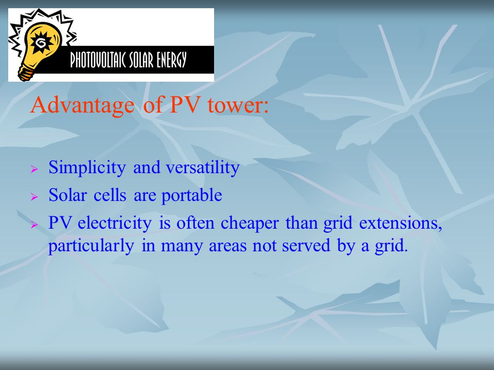 Advantage of PV tower: Simplicity and versatility
