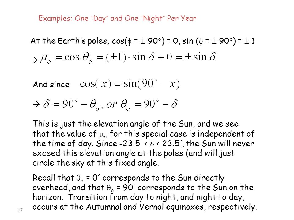 At the Earth's poles, cos( =  90) = 0, sin ( =  90) =  1 