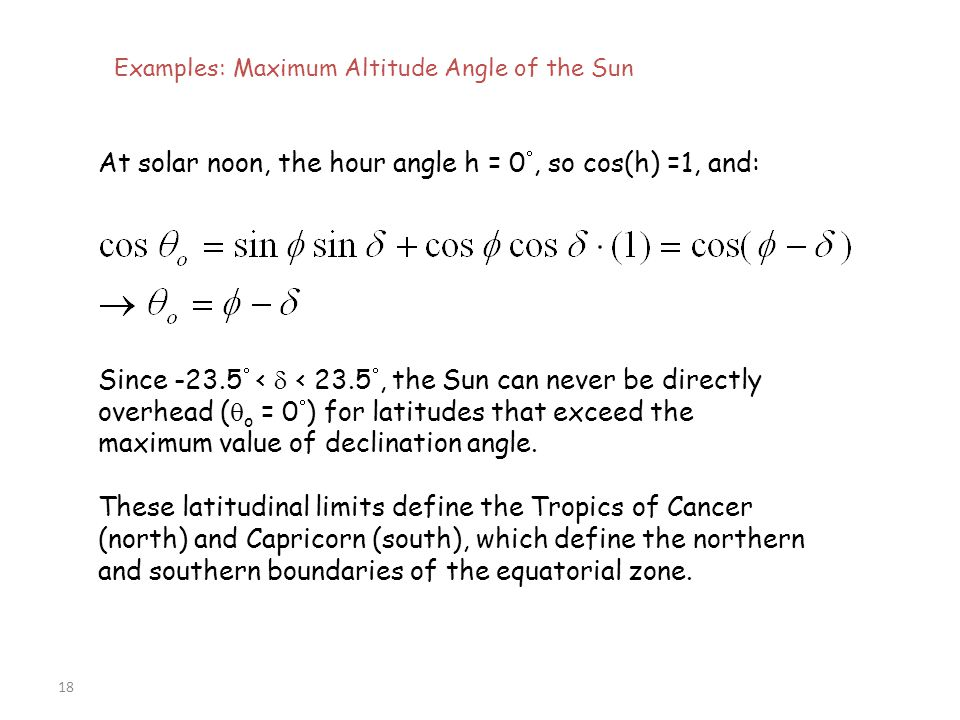 At solar noon, the hour angle h = 0, so cos(h) =1, and: