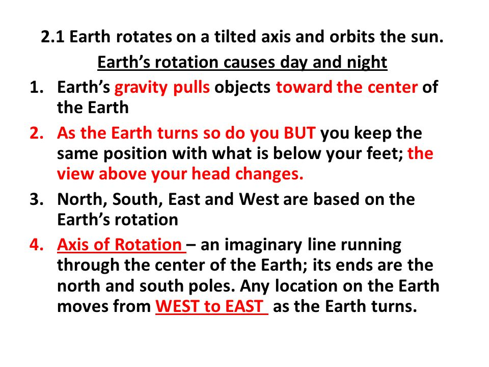 2.1 Earth rotates on a tilted axis and orbits the sun.