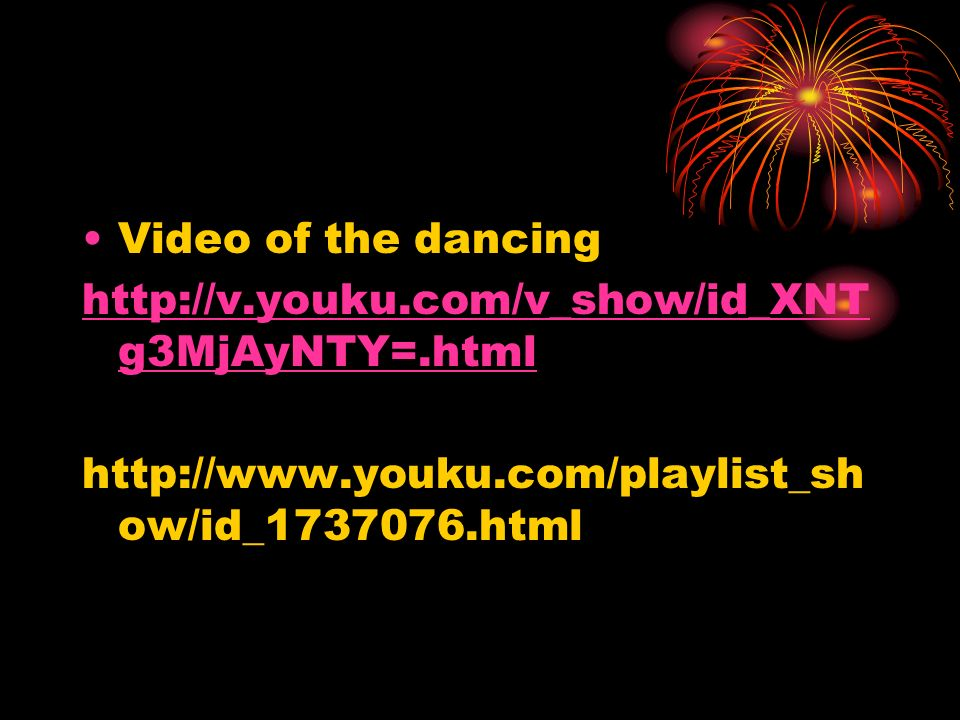 Video of the dancing http://v.youku.com/v_show/id_XNTg3MjAyNTY=.html.