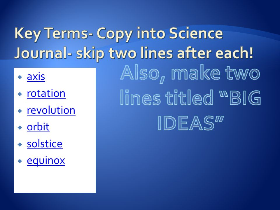 Key Terms- Copy into Science Journal- skip two lines after each!