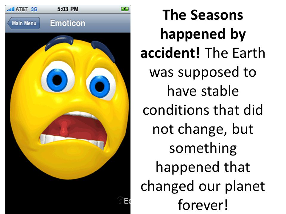 The Seasons happened by accident
