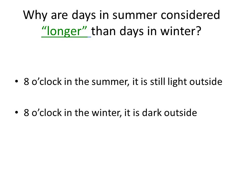 Why are days in summer considered longer than days in winter