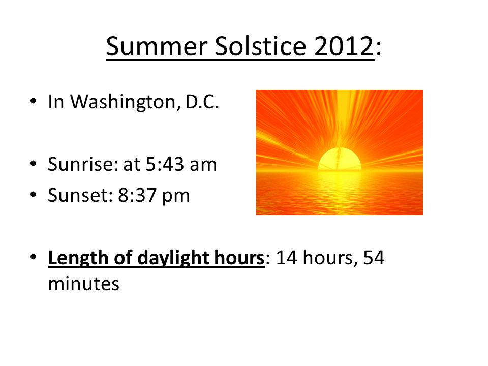 Summer Solstice 2012: In Washington, D.C. Sunrise: at 5:43 am