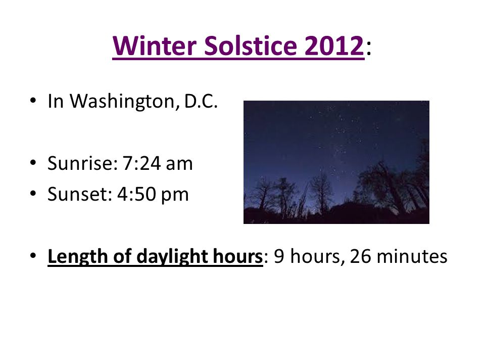 Winter Solstice 2012: In Washington, D.C. Sunrise: 7:24 am