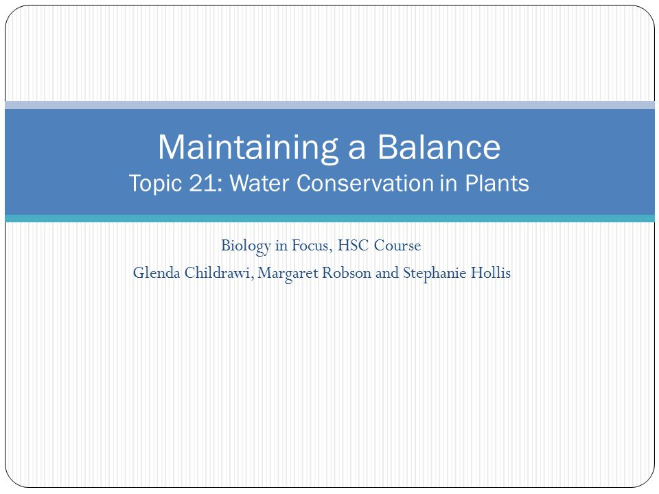 Maintaining a Balance Topic 21: Water Conservation in Plants