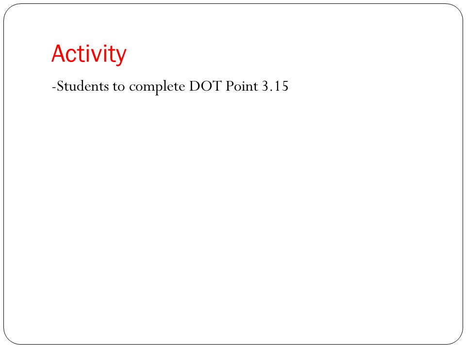 Activity -Students to complete DOT Point 3.15