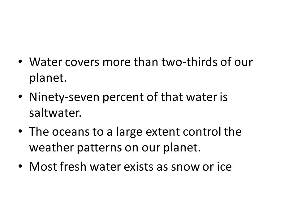 Water covers more than two-thirds of our planet.