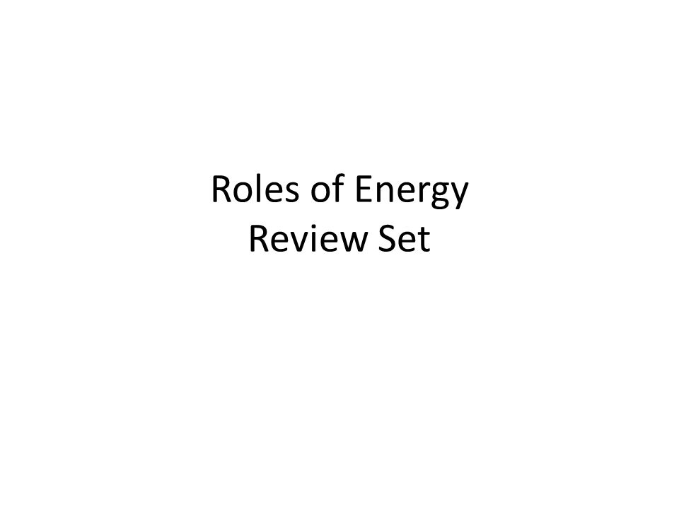 Roles of Energy Review Set