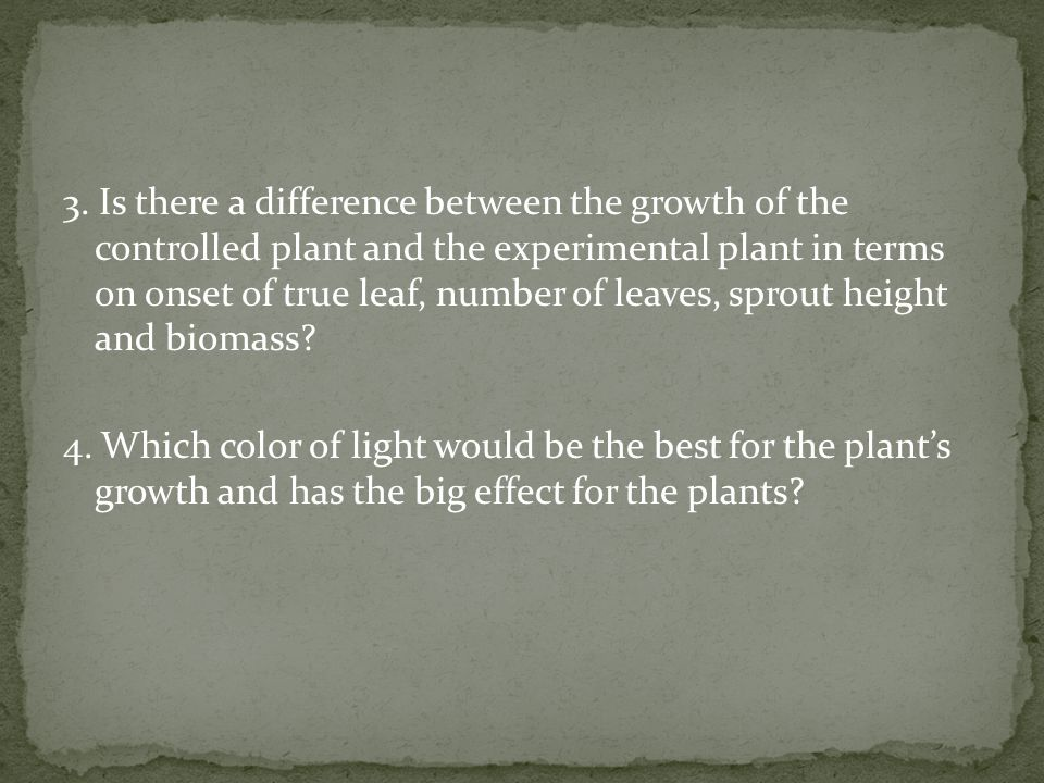 3. Is there a difference between the growth of the controlled plant and the experimental plant in terms on onset of true leaf, number of leaves, sprout height and biomass