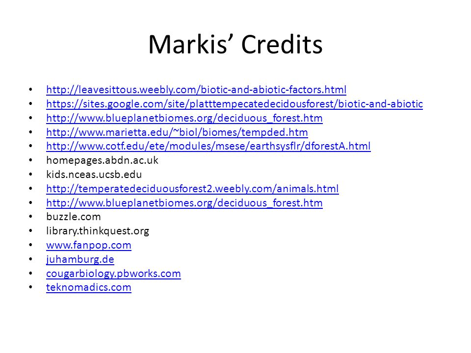 Markis' Credits http://leavesittous.weebly.com/biotic-and-abiotic-factors.html.
