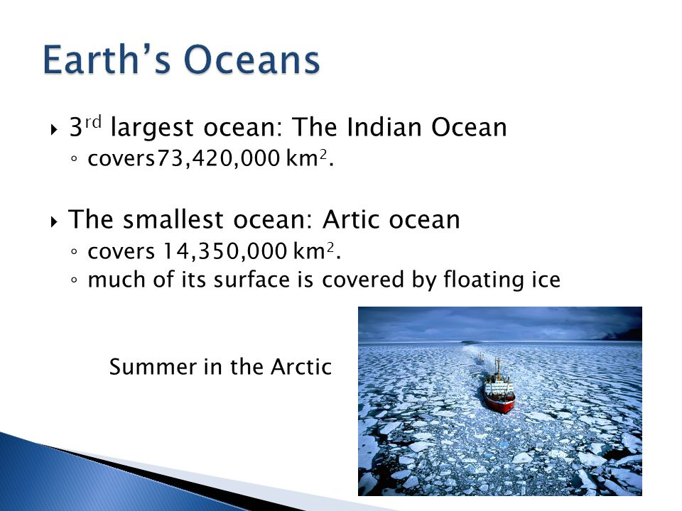 Earth's Oceans 3rd largest ocean: The Indian Ocean