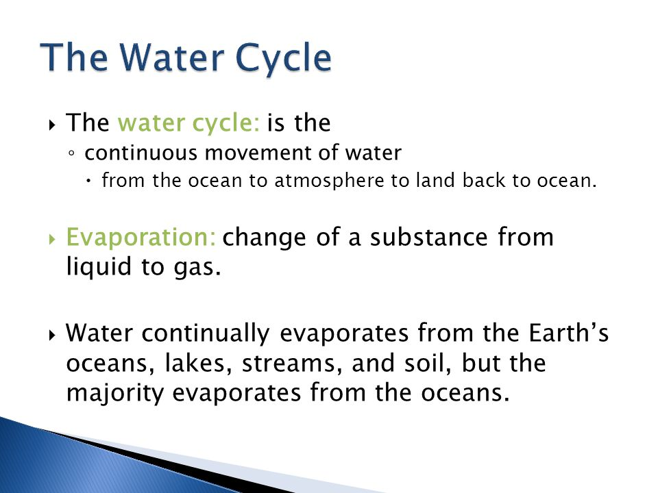 The Water Cycle The water cycle: is the
